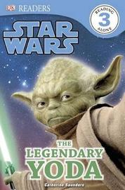DK Readers L3: Star Wars: The Legendary Yoda by Catherine Saunders