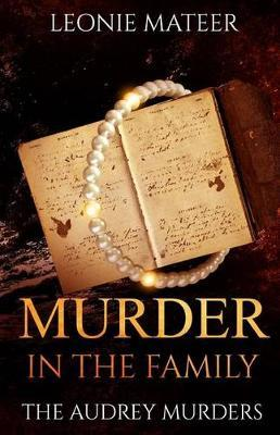 Murder in the Family by Leonie F Mateer