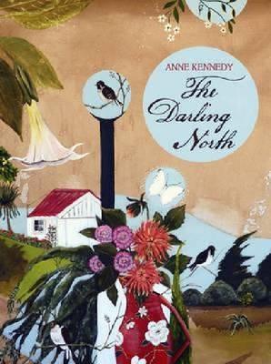 Darling North by Anne Kennedy