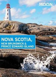 Moon Nova Scotia, New Brunswick & Prince Edward Island, Fifth Edition by Andrew Hempstead