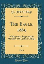 The Eagle, 1869, Vol. 6 by St John College image