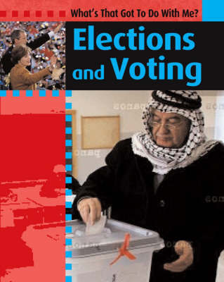 Elections And Voting. by Antony Lishak