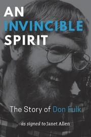 An Invincible Spirit - The Story of Don Fulk, As signed to Janet Allen by Janet Allen