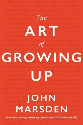 The Art of Growing Up by John Marsden