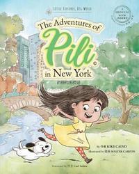 The Adventures of Pili in New York. Dual Language Chinese Books for Children ( Bilingual English - Mandarin ) by Kike Calvo