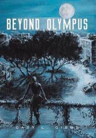 Beyond Olympus by Gary L. Gibbs