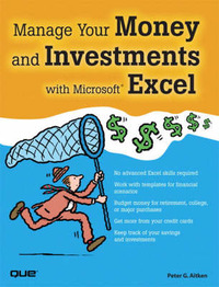 Manage Your Money and Investments with Microsoft Excel by Peter G Aitken