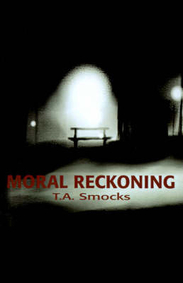 Moral Reckoning by T A Smocks image