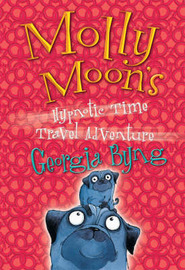 Molly Moon's Hypnotic Time Travel Adventure by Georgia Byng image