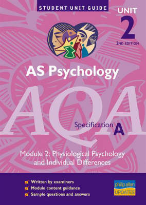 AS Psychology AQA (A): Physiological Psychology and Ind Differences: Unit 2 module 2 by Mike Cardwell image
