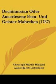 Dschinnistan Oder Auserlesene Feen- Und Geister-Mahrchen (1787) by August Jacob Liebeskind image