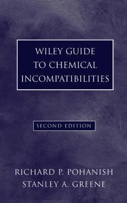 Wiley Guide to Chemical Incompatibilities by Richard P Pohanish