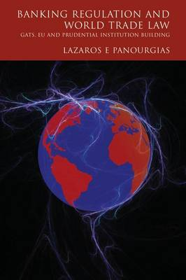Banking Regulation and World Trade Law by Lazaros E Panourgias image