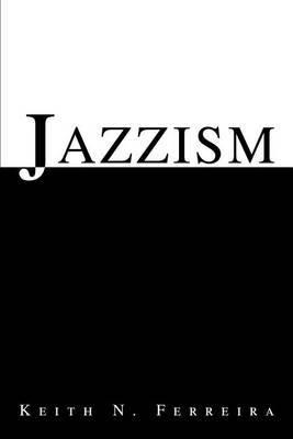 Jazzism by Keith N Ferreira image