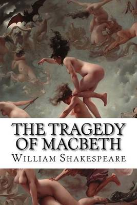 an overview of the tragic and satirical elements of macbeth a play by william shakespeare