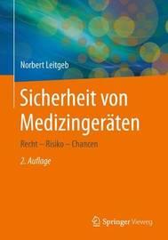 Sicherheit Von Medizingeraten: Recht - Risiko - Chancen by Norbert Leitgeb