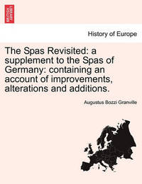 The Spas Revisited by Augustus Bozzi Granville