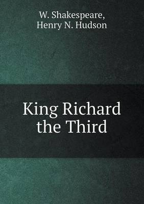 King Richard the Third by W Shakespeare