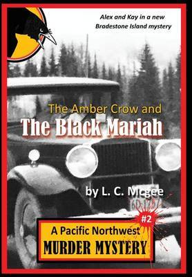 The Amber Crow and the Black Mariah by L C McGee
