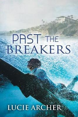 Past the Breakers by Lucie Archer