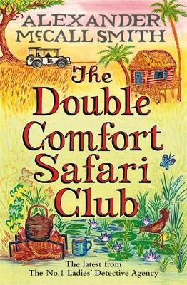 The Double Comfort Safari Club (No. 1 Ladies' Detective Agency #11) by Alexander McCall Smith image
