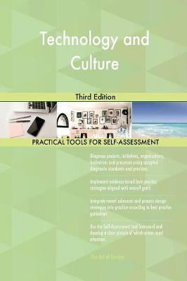 Technology and Culture Third Edition by Gerardus Blokdyk