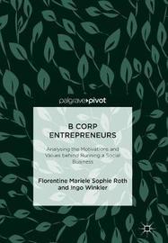 B Corp Entrepreneurs by Florentine Mariele Sophie Roth