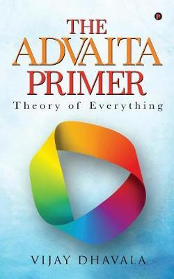 The Advaita Primer by Vijay Dhavala