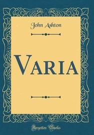 Varia (Classic Reprint) by John Ashton image