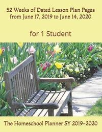 The Homeschool Planner SY 2019-2020 for 1 Student by Birthday Ann Betsy R Ledesma Em