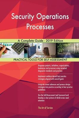Security Operations Processes A Complete Guide - 2019 Edition by Gerardus Blokdyk image