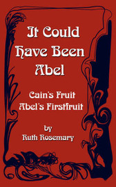 It Could Have Been Abel by Ruth Rosemary image