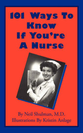 101 Ways To Know If You're A Nurse by Neil Shulman image