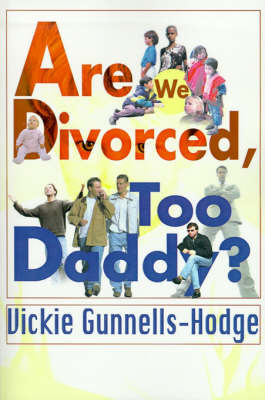 Are We Divorced, Too Daddy? by Vickie Gunnells-Hodge image