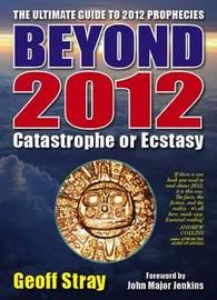 Beyond 2012 by Geoff Stray