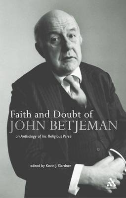 Faith and Doubt of John Betjeman: An Anthology of Betjeman's Religious Verse by Kevin J. Gardner image