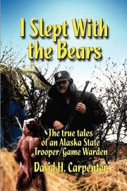 I Slept with the Bears by David H. Carpenter image