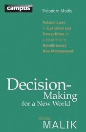 Decision Making for a New World by Theodore Modis