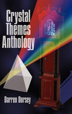 Crystal Themes Anthology by Darren Dorsey