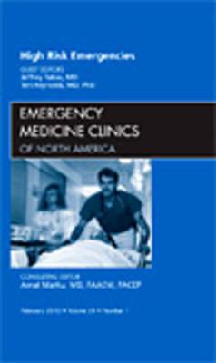 High Risk Emergencies, An Issue of Emergency Medicine Clinics by Jeffrey A. Tabas