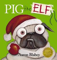 Pig the Elf with Reward Chart and Stickers by Blabey