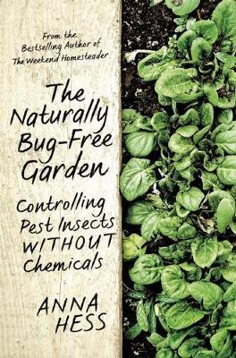 The Naturally Bug-Free Garden by Anna Hess