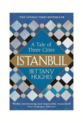 Istanbul by Bettany Hughes