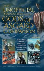 The Unofficial Magnus Chase and the Gods of Asgard Companion by Peter Aperlo