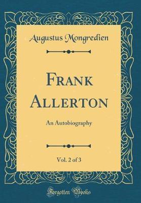 Frank Allerton, Vol. 2 of 3 by Augustus Mongredien