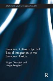 European Citizenship and Social Integration in the European Union by Jurgen Gerhards image