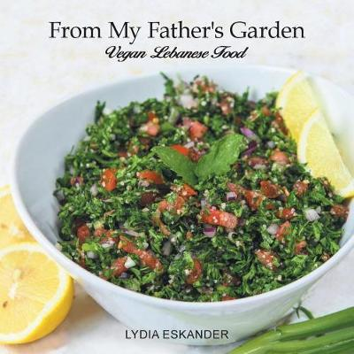 From My Father's Garden by Lydia Dagher Eskander