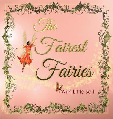 The Fairest Fairies by Alicia Dianne Sault