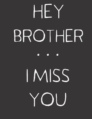Hey Brother ... I Miss You by Hope Noble