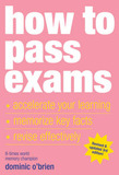 """How To Pass Exams: Accelerate Your Learning, Memorise Key Facts, Revise Effectively "" by Dominic O'Brien"